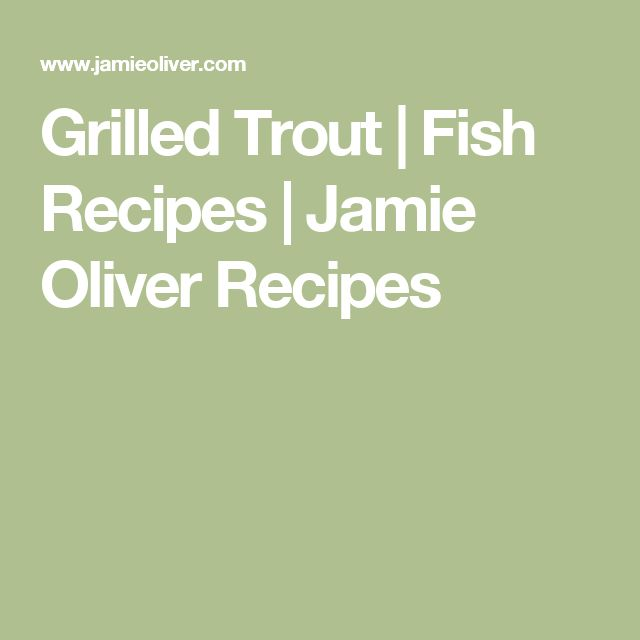 Grilled Trout | Fish Recipes | Jamie Oliver Recipes