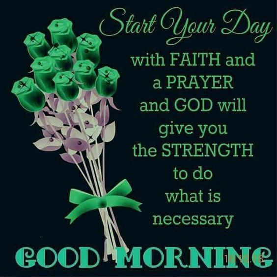 Start your day with faith and a prayer, good morning