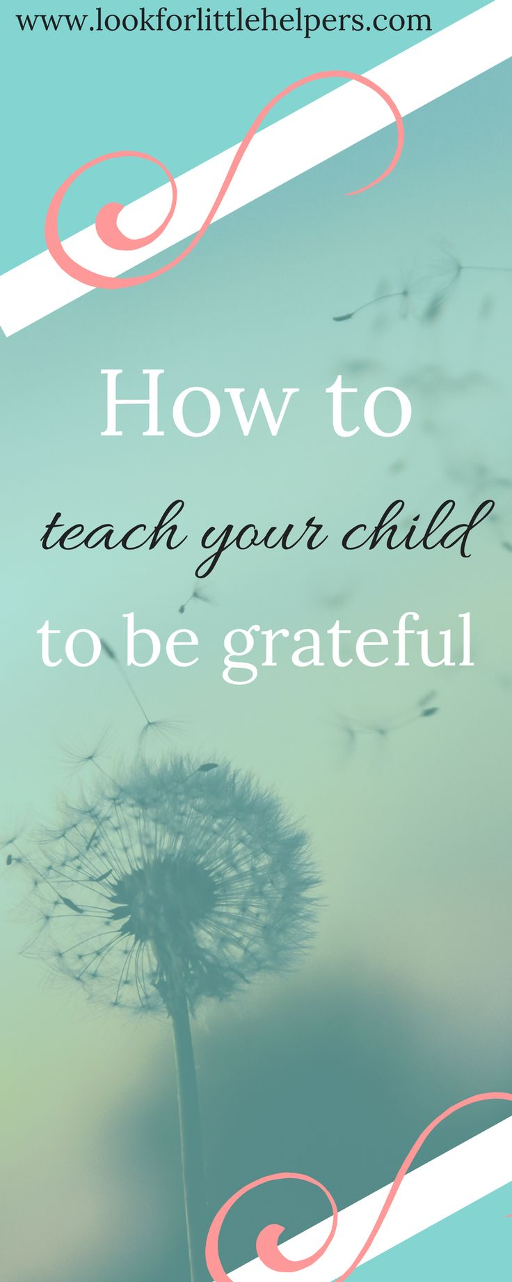 15 Ways to teach your child to be grateful, plus WHY, WHEN, and HOW to encourage gratitude!