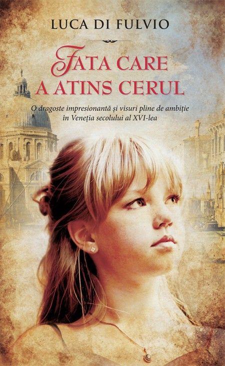 Luca Di Fulvio - Fata care a atins cerul -