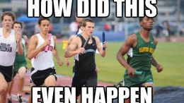 "Meme about track and field with a kid with two batons that says ""how did this even happen?"""