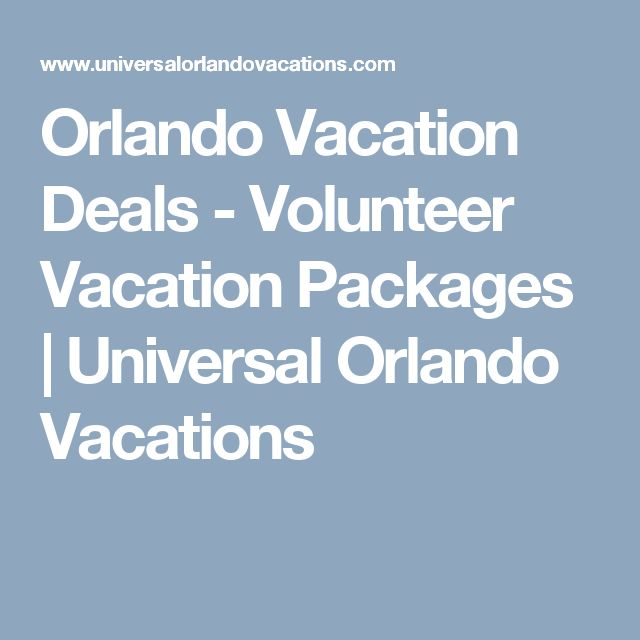 Orlando Vacation Deals - Volunteer Vacation Packages | Universal Orlando Vacations