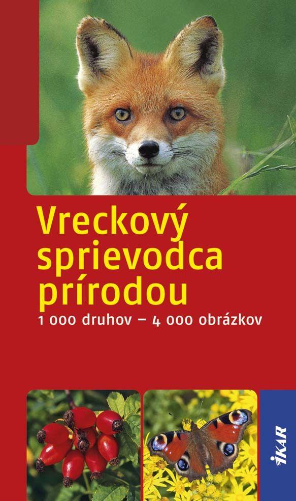 Nový reprezentatívny súhrn druhov živej prírody   Čo všetko v knihe nájdete? http://www.bux.sk/knihy/211688-vreckovy-sprievodca-prirodou.html
