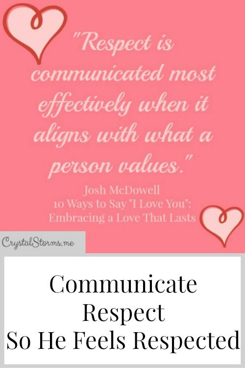 """How do you communicate respect so your husband feels respected? According to Josh McDowell, """"Respect is communicated most effectively when it aligns with what a person values."""""""