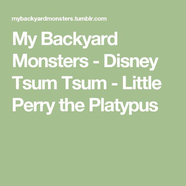 My Backyard Monsters - Disney Tsum Tsum - Little Perry the Platypus