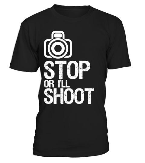 # Fotografie – Stopp oder ich werde schießen. Fotograf – Halten Sie an oder ich schieße. Fotograf-T-Shirt, Liebes-Fotografie Ein perfektes T-Shirt für jedes mögliches Foto…