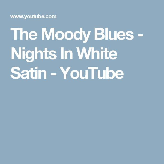 The Moody Blues - Nights In White Satin - YouTube