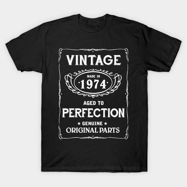 Vintage Age Birthday Shirt 1974 T-Shirt  #birthday #gift #ideas #birthyears #presents #image #photo #shirt #tshirt #sweatshirt