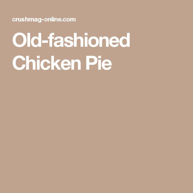 Old-fashioned Chicken Pie
