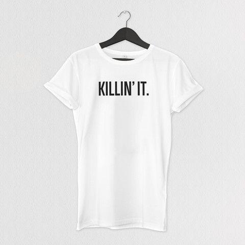 KILLIN' IT. TEE