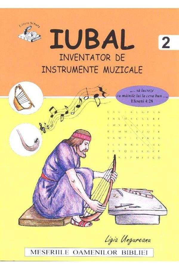 """Iubal- Inventator de instrumente muzicale. Seria """"Meseriile oamenilor Bibliei"""""""
