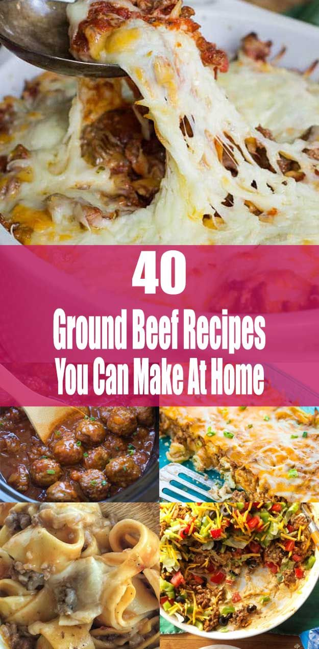 List Of Ground Beef Recipes You Can Make Easy At Home Beef Recipes Ground Beef Recipes Best Ground Beef Recipes