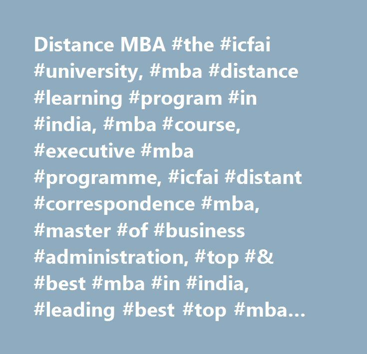 Distance MBA #the #icfai #university, #mba #distance #learning #program #in #india, #mba #course, #executive #mba #programme, #icfai #distant #correspondence #mba, #master #of #business #administration, #top #& #best #mba #in #india, #leading #best #top #mba #program, #distance #learning #mba #course, #bba #program, #b.tech #program, #sectoral #mba #program #in #hospital #administration #pharma #management #telecom #management, #engineering #program, #mca #program, #mba #universities, #mba…