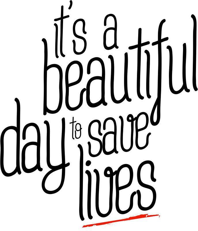 Greys anatomy. Hoje é um lindo dia para salvar vidas