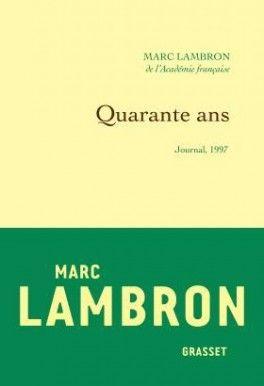 Découvrez Quarante ans de Marc Lambron sur Booknode, la communauté du livre