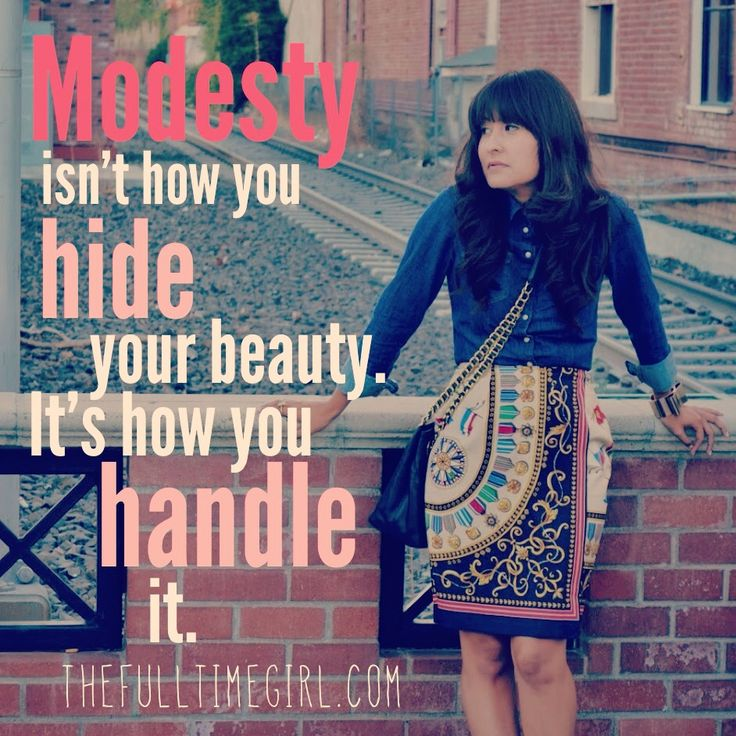 "Being modest is a very important part of dressing and shopping. Very few ""trendy fashions"" are modest and, sometimes, it's hard to feel in style and be modest. But believe me, it is so worth it! Show how much you love and respect yourself by being modest."