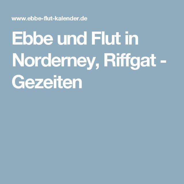 Ebbe und Flut in Norderney, Riffgat - Gezeiten