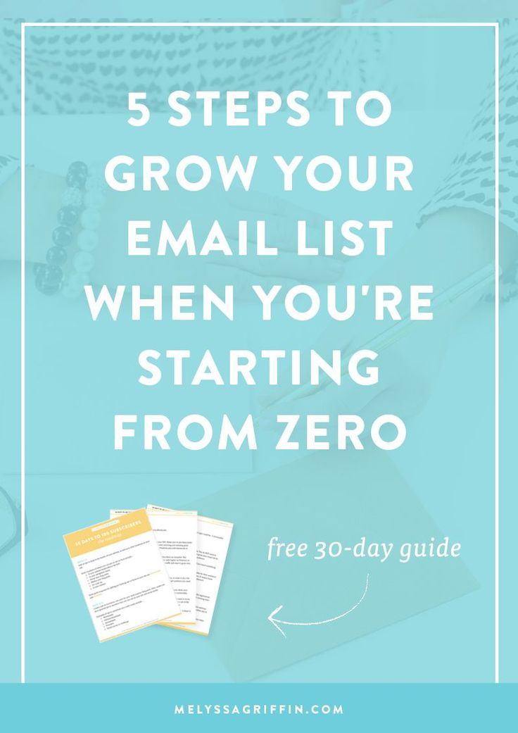 A Step-by-Step Plan to Grow Your Email List When You're Starting From Zero - Melyssa Griffin