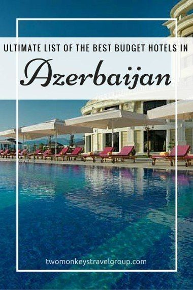 Ultimate List of The Best Budget Hotels in Azerbaijan @tourismaze