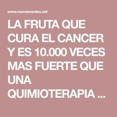 LA FRUTA QUE CURA EL CANCER Y ES 10.000 VECES MAS FUERTE QUE UNA QUIMIOTERAPIA - Nueva Mentes