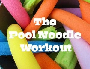 The Pool Noodle Workout