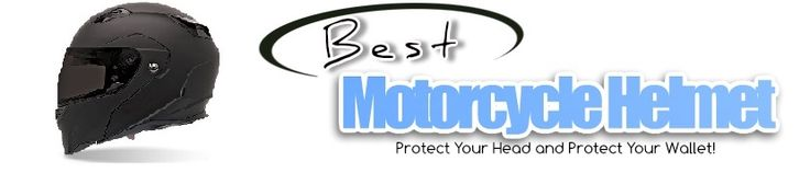 Best Motorcycle Helmet for you and your loved ones!