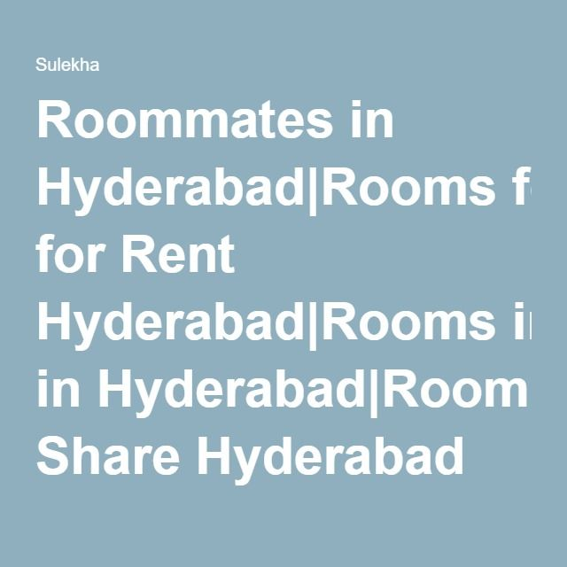 Roommates in Hyderabad|Rooms for Rent Hyderabad|Rooms in Hyderabad|Room Share Hyderabad