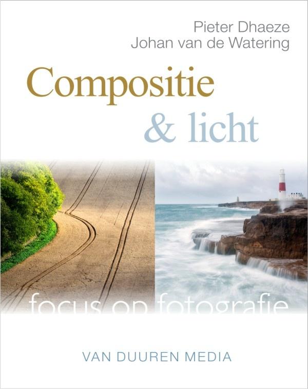 Focus op fotografie: Compositie & licht - Pieter Dhaeze en Johan van de Wetering