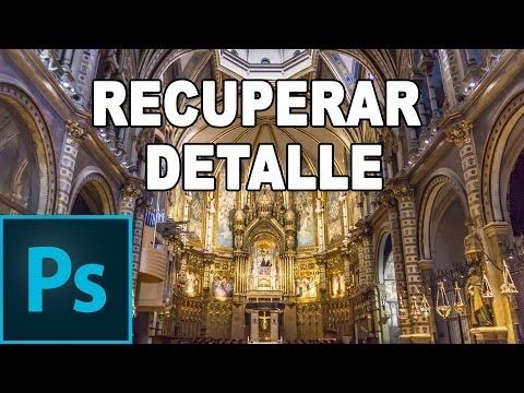Recuperar detalle de fotografías - Tutorial Photoshop en Español - YouTube