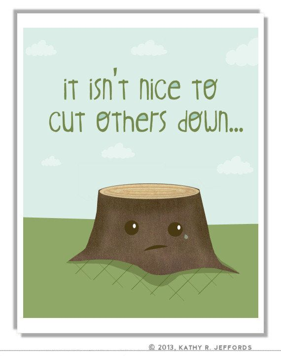 Awww...   Cute Anthropomorphic Stump Anti-Bullying Art Print.  Classroom Decor. Save The Trees. Kawaii Art.