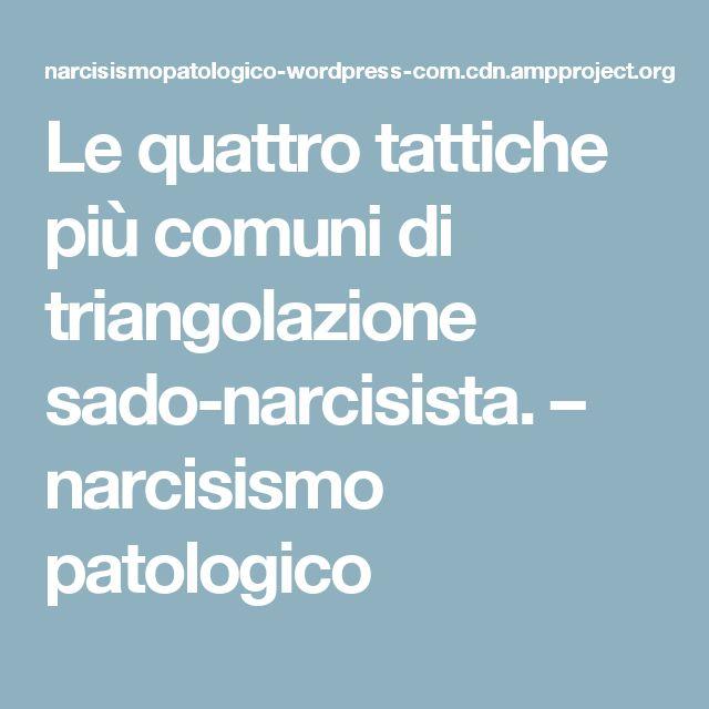 Le quattro tattiche più comuni di triangolazione sado-narcisista. – narcisismo patologico