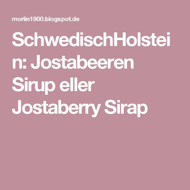 SchwedischHolstein: Jostabeeren Sirup eller Jostaberry Sirap