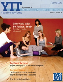 The YTT issue featuring Bo Forbes and several fellow teachers under her :)  Yoga Therapy Today (YTT) is a triannual publication for Yoga professionals. YTT focuses on professional and practical aspects of Yoga therapy, as well as personal accounts related to Yoga therapy practice or training.   (Formerly published as Yoga Therapy In Practice).  YTT is published in March, June and December and electronic access is available back to 2005.  An individual subscription is a member benefit of…