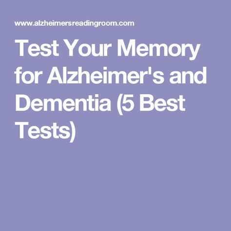 Test Your Memory for Alzheimer's and Dementia (5 Best Tests)