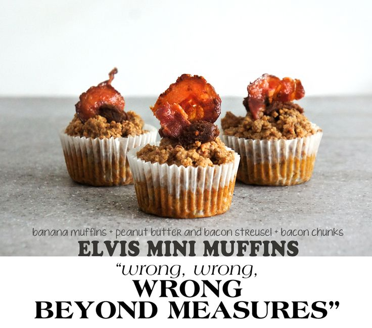 Elvis Mini Banana, Peanut Butter, & Bacon Streusel Muffins with Bacon ...