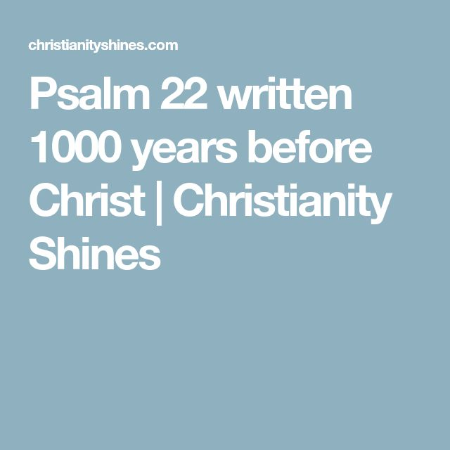 Psalm 22 written 1000 years before Christ | Christianity Shines