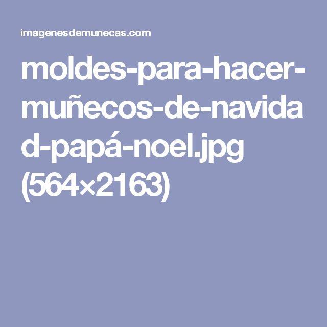 moldes-para-hacer-muñecos-de-navidad-papá-noel.jpg (564×2163)