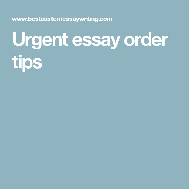 urgent essay order tips stuff to buy