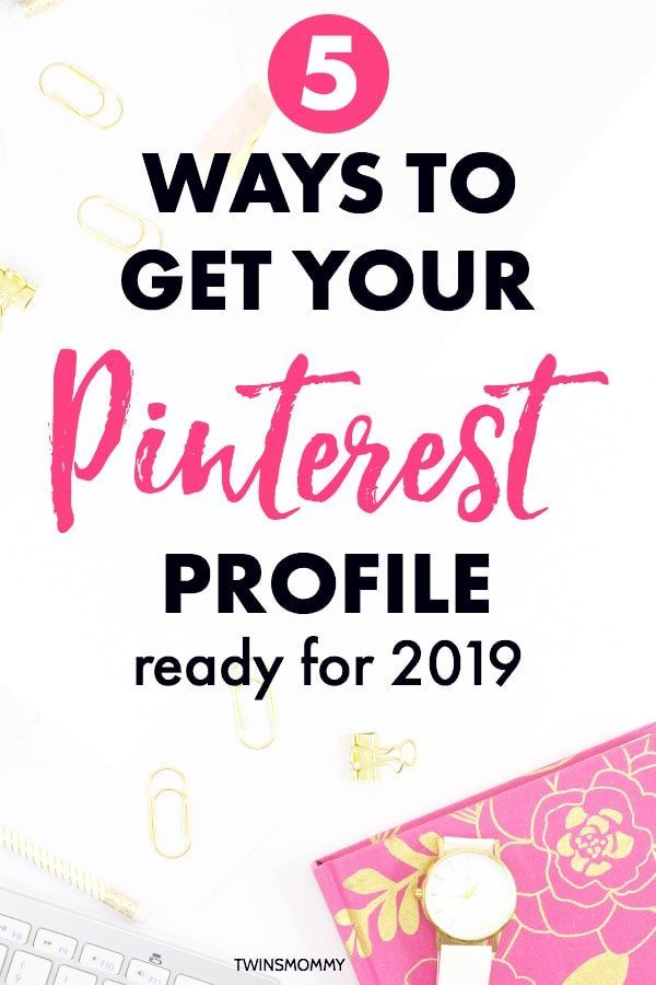 5 Ways To Get Your Pinterest Profile Ready For 2020 Pinterest