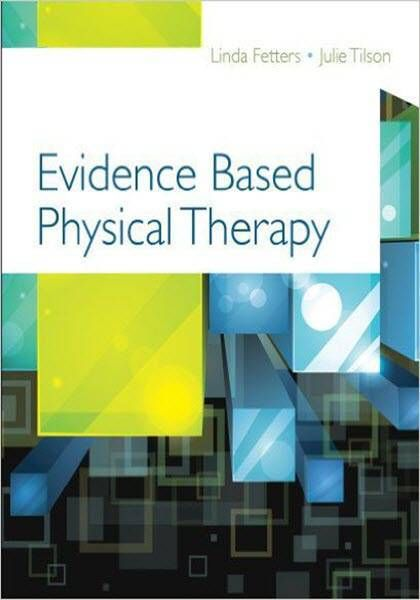 Evidence Based Physical Therapy EBook PDF Free Download Edited By Linda Fetters And Julie Tilson Publisher