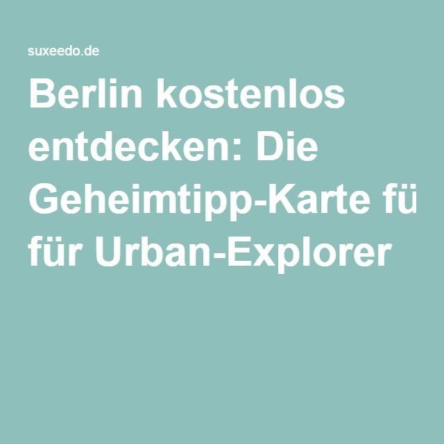 Schöne Ideen in der Map von Suxeedo: Berlin kostenlos entdecken: Die Geheimtipp-Karte für Urban-Explorer