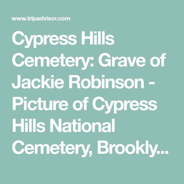 Cypress Hills Cemetery: Grave of Jackie Robinson - Picture of Cypress Hills National Cemetery, Brooklyn - TripAdvisor