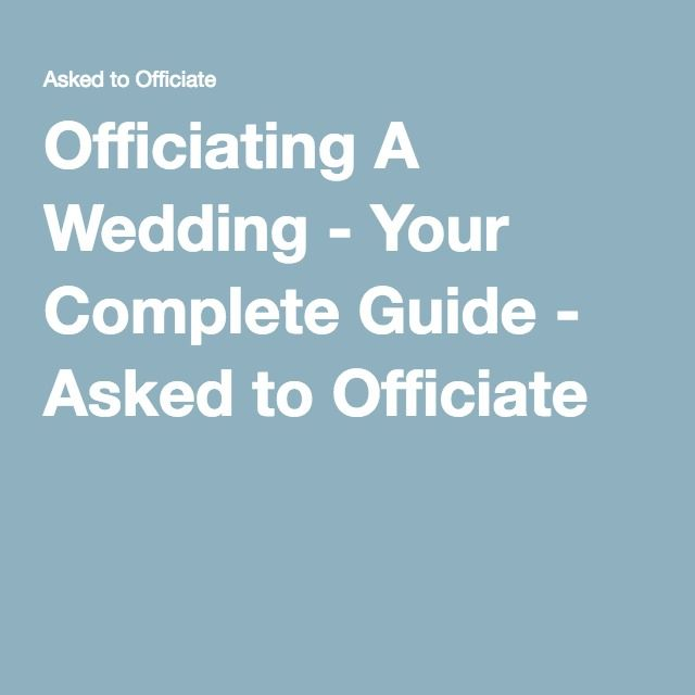 Officiating A Wedding - Your Complete Guide - Asked to Officiate
