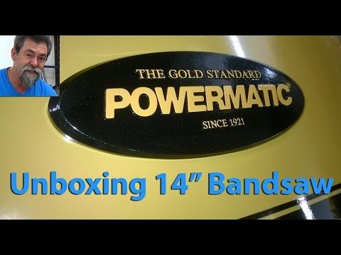 Unboxing Assembly | Powermatic | 14 Inch Bandsaw - YouTube