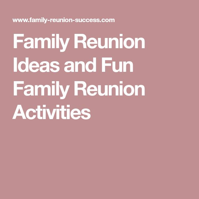 Family Reunion Ideas and Fun Family Reunion Activities