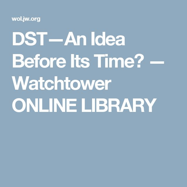 DST—An Idea Before Its Time? — Watchtower ONLINE LIBRARY