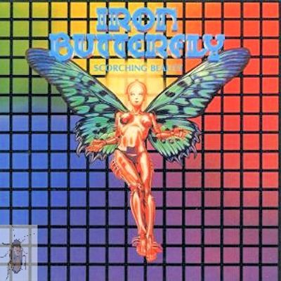 """Today, we continue offering albums by the great acid-rock band out of Los Angeles, California, IRON BUTTERFLY. Their eighth album, """"Scorching Beauty,"""" came out in 1975."""