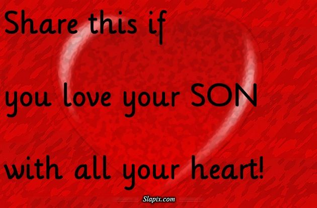 i love my sons quotes | love your son | Quotes on Slapix.com