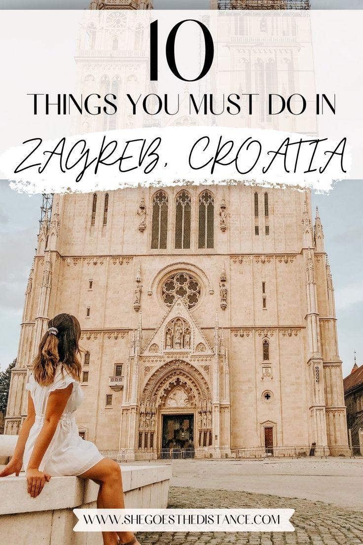 10 Things You Must Do In Zagreb Croatia In 2020 Croatia Zagreb Croatia Travel