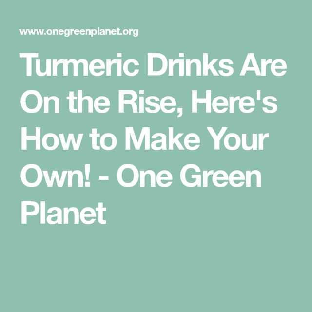 Turmeric Drinks Are On the Rise, Here's How to Make Your Own! - One Green Planet